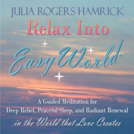 Relax Into Easy World with Julia Rogers Hamrick